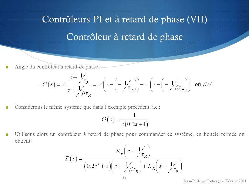 Contrôleurs PI et à retard de phase (VII) Contrôleur à retard de phase