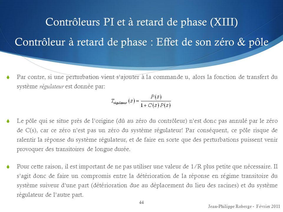 Contrôleurs PI et à retard de phase (XIII) Contrôleur à retard de phase : Effet de son zéro & pôle