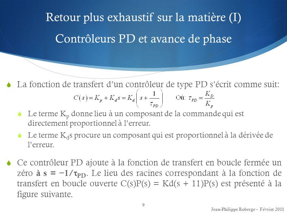Retour plus exhaustif sur la matière (I) Contrôleurs PD et avance de phase