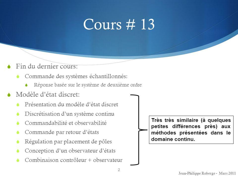 Cours # 13 Fin du dernier cours: Modèle d'état discret: