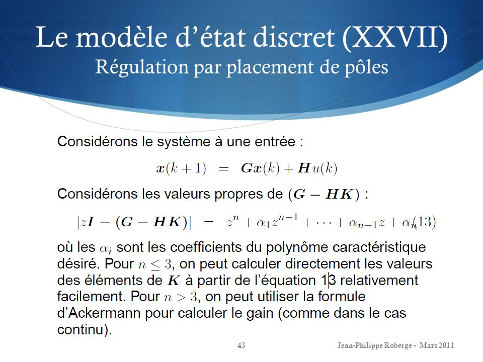 Le modèle d'état discret (XXVII) Régulation par placement de pôles