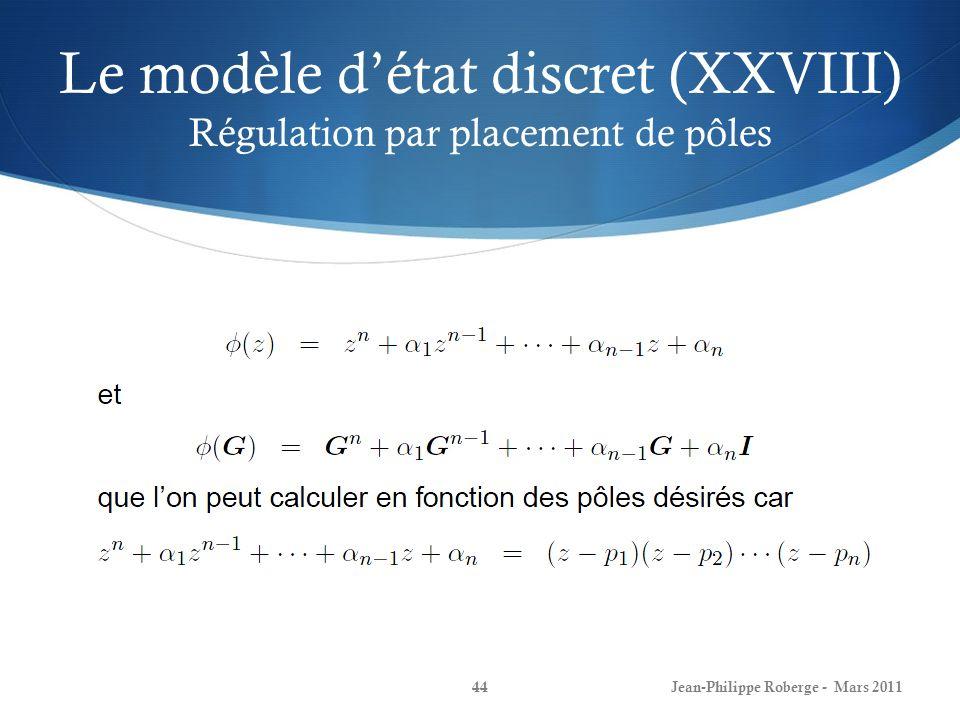Le modèle d'état discret (XXVIII) Régulation par placement de pôles