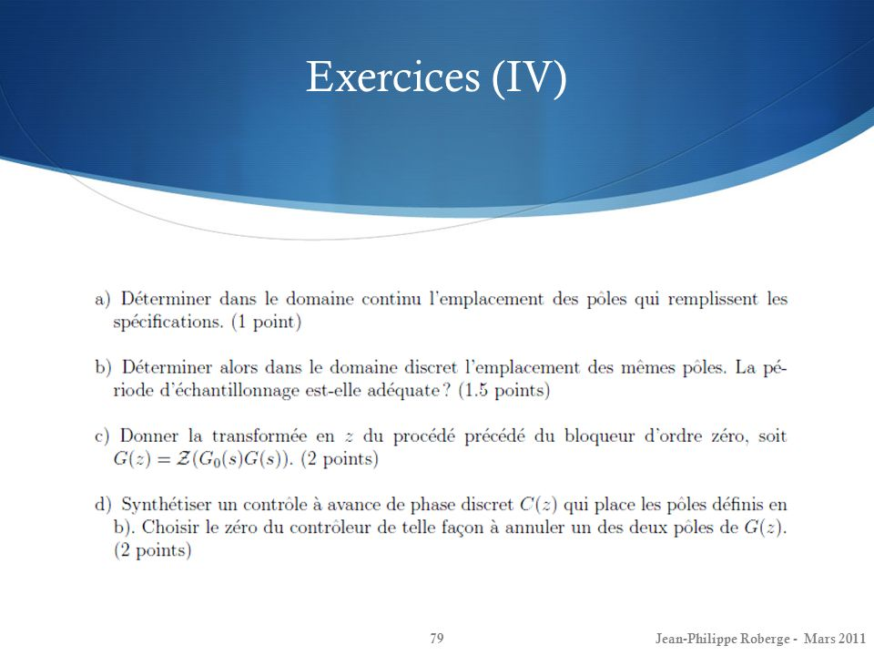 Exercices (IV) Jean-Philippe Roberge - Mars 2011