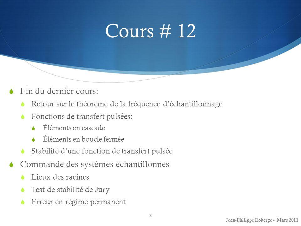Cours # 12 Fin du dernier cours: Commande des systèmes échantillonnés