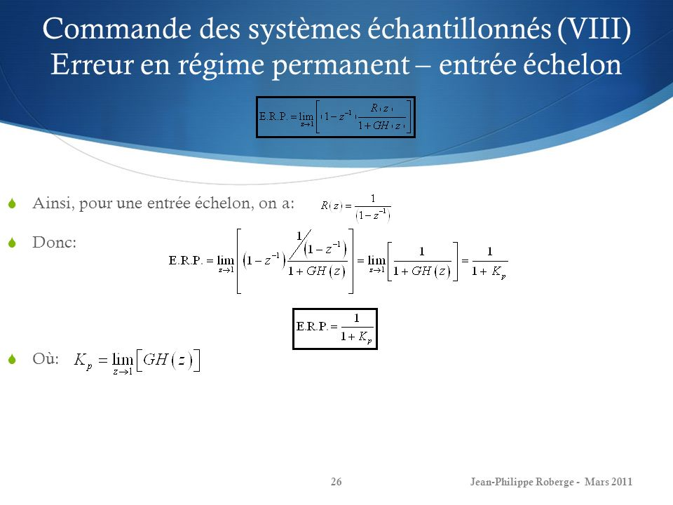 Commande des systèmes échantillonnés (VIII) Erreur en régime permanent – entrée échelon