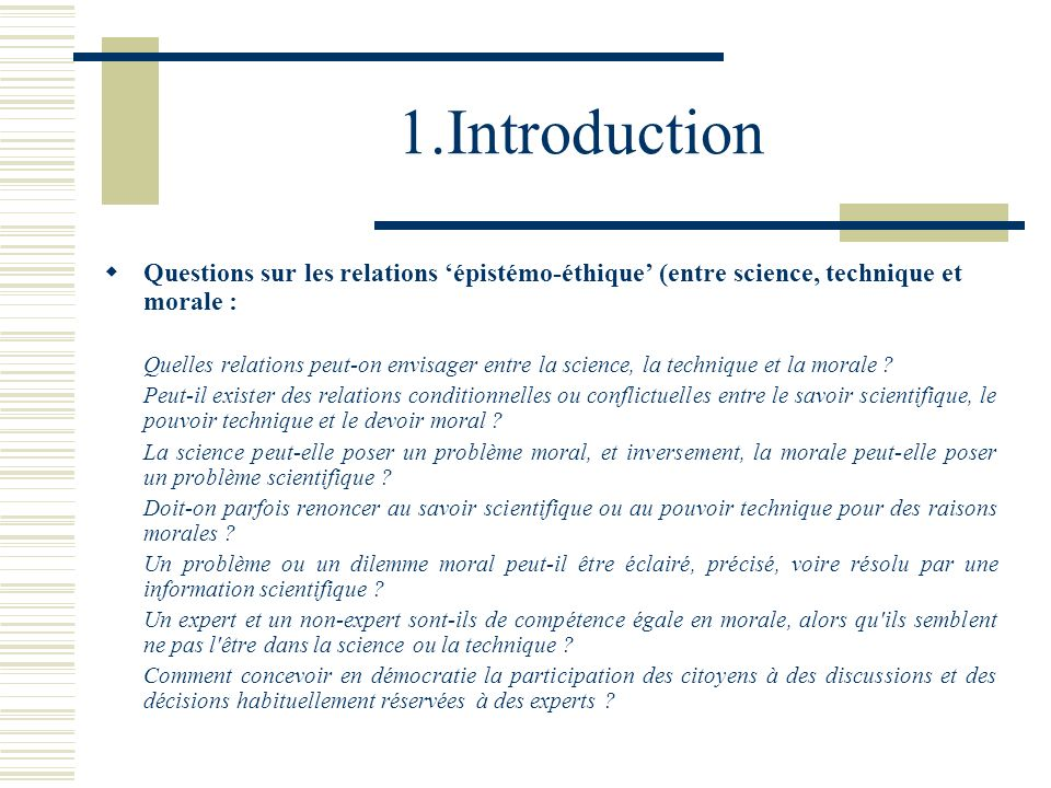 1.Introduction Questions sur les relations 'épistémo-éthique' (entre science, technique et morale :