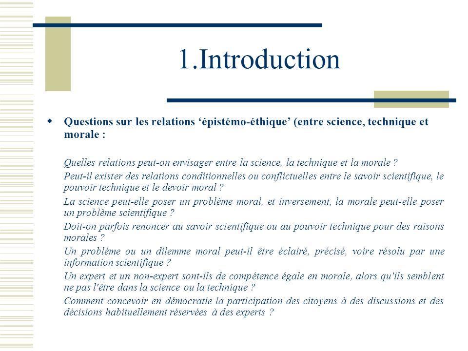 1.Introduction Questions sur les relations 'épistémo-éthique' (entre science, technique et morale :
