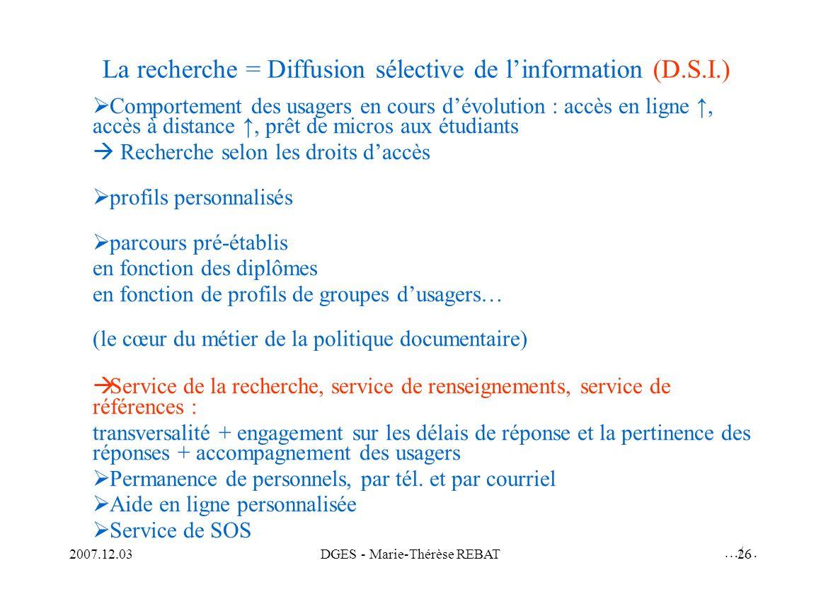 La recherche = Diffusion sélective de l'information (D.S.I.)