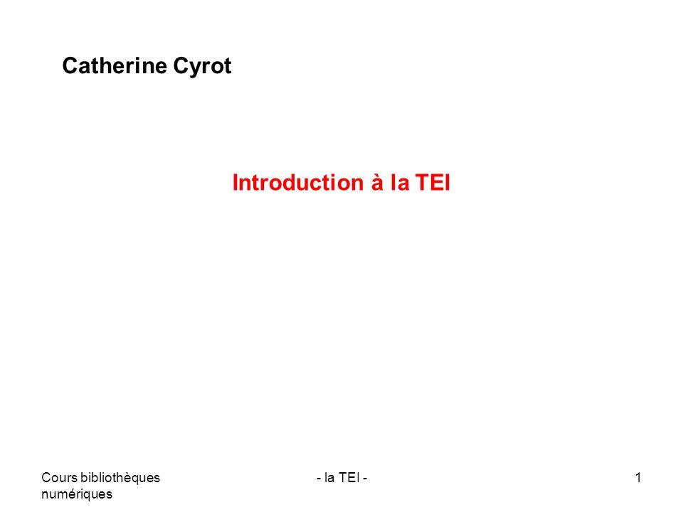 Catherine Cyrot Introduction à la TEI Cours bibliothèques numériques