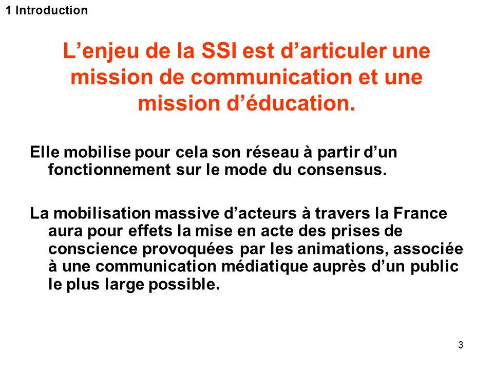 1 Introduction L'enjeu de la SSI est d'articuler une mission de communication et une mission d'éducation.