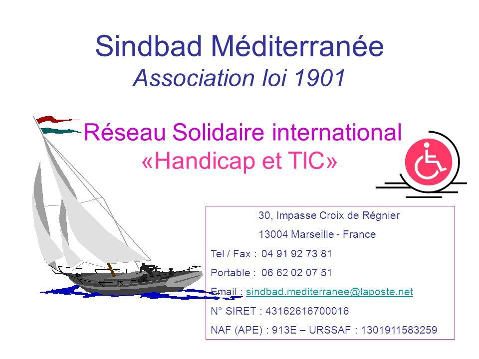 Sindbad Méditerranée Association loi 1901 Réseau Solidaire international «Handicap et TIC»