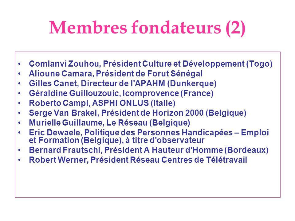 Membres fondateurs (2) Comlanvi Zouhou, Président Culture et Développement (Togo) Alioune Camara, Président de Forut Sénégal.
