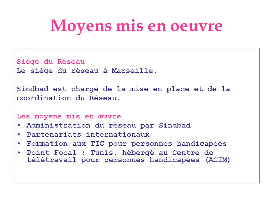 Moyens mis en oeuvre Siège du Réseau Le siège du réseau à Marseille.