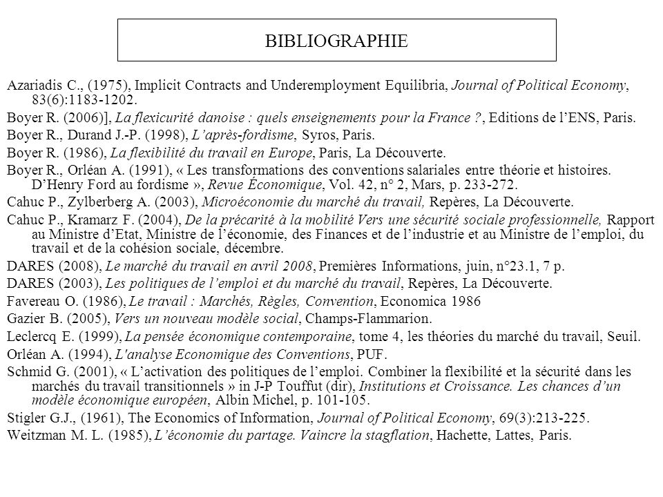 BIBLIOGRAPHIE Azariadis C., (1975), Implicit Contracts and Underemployment Equilibria, Journal of Political Economy, 83(6):1183-1202.