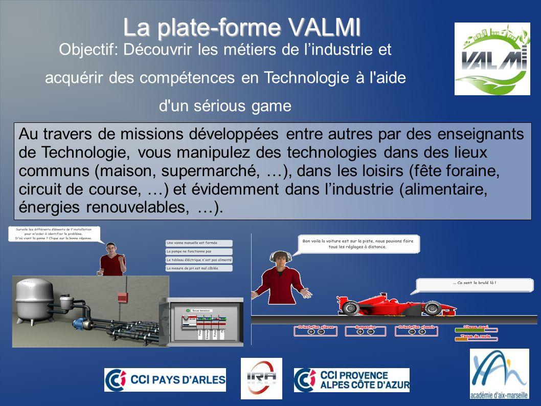 La plate-forme VALMI Objectif: Découvrir les métiers de l'industrie et