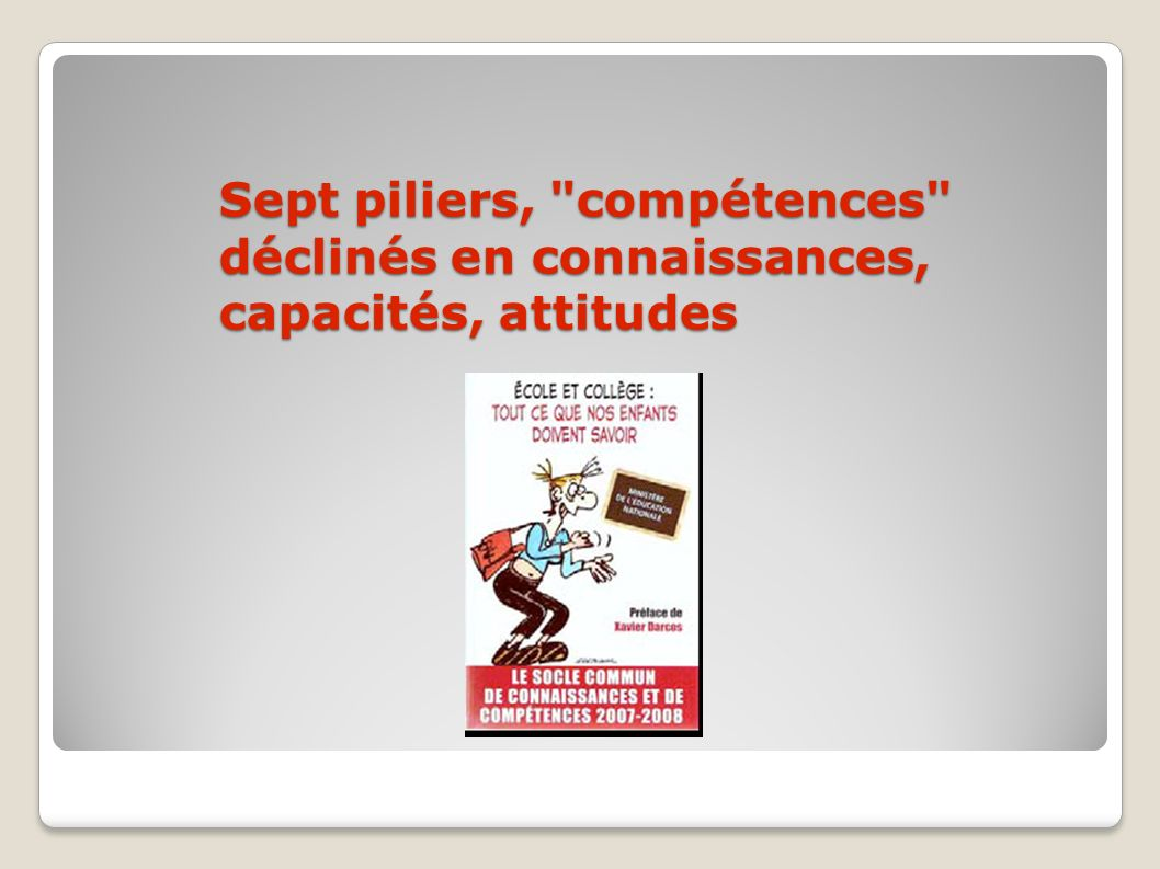 Sept piliers, compétences déclinés en connaissances, capacités, attitudes