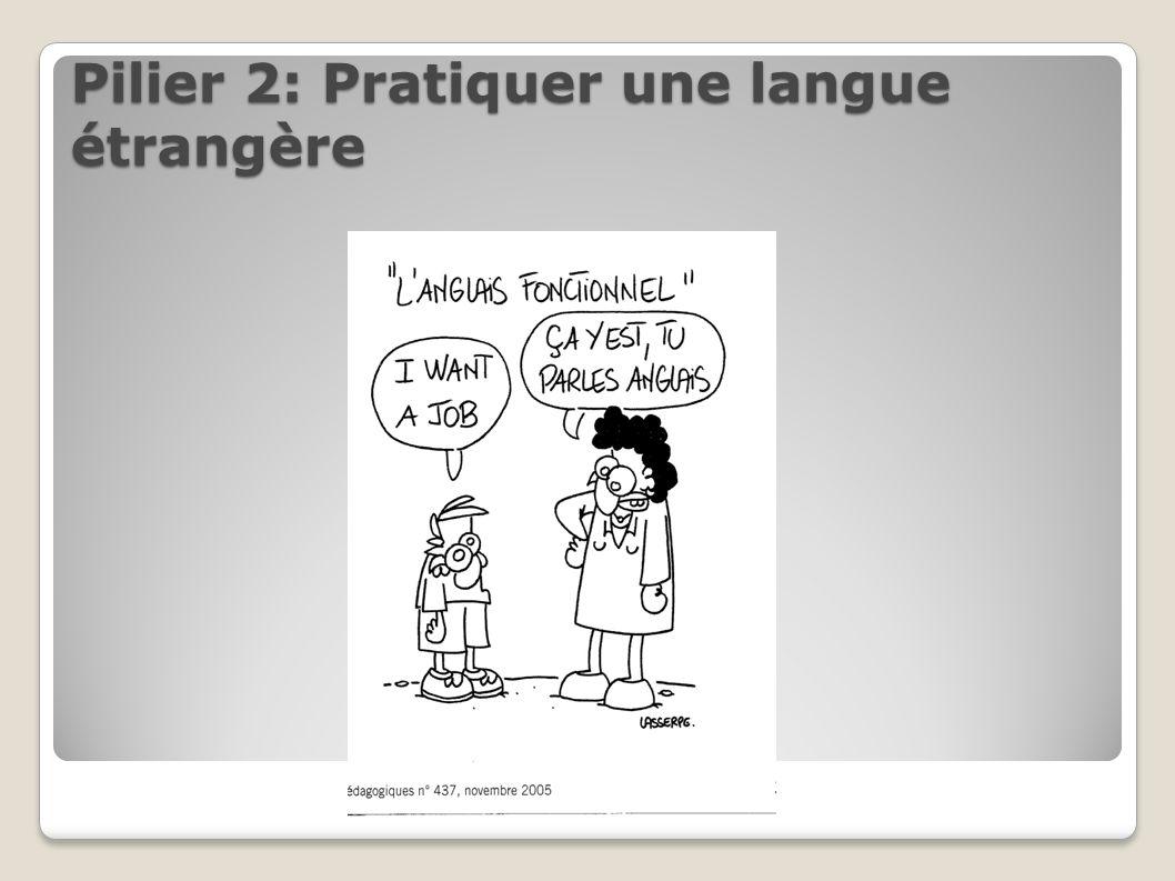 Pilier 2: Pratiquer une langue étrangère