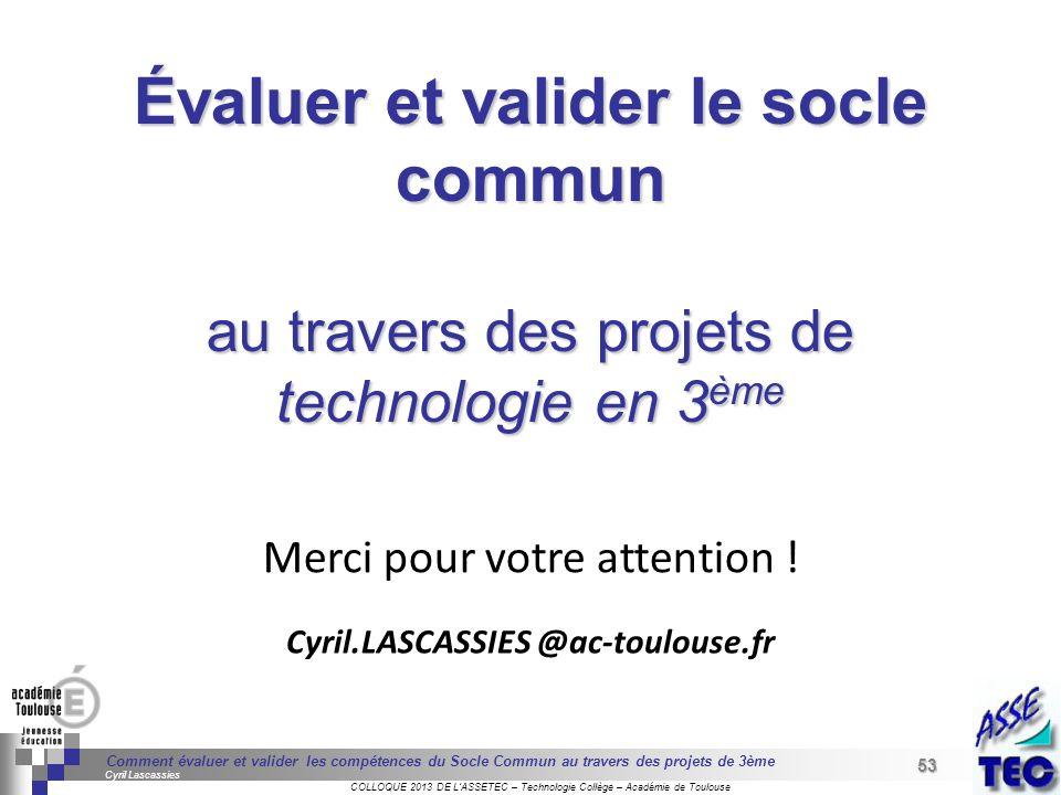 Évaluer et valider le socle commun Cyril.LASCASSIES @ac-toulouse.fr