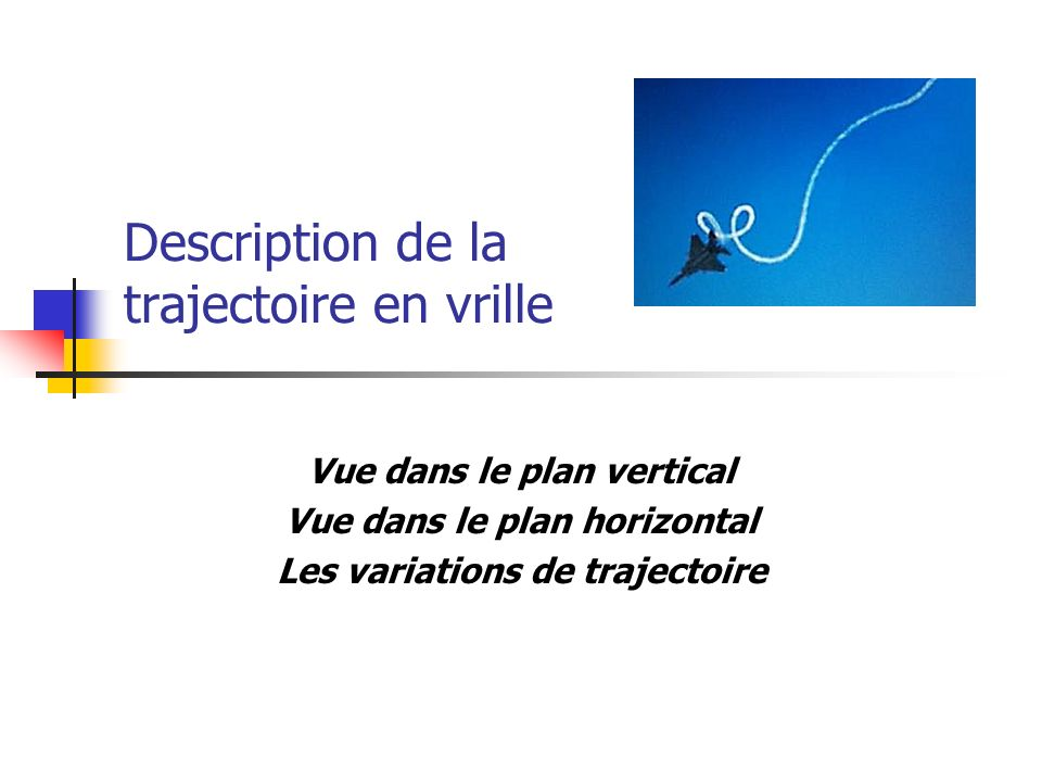 Description de la trajectoire en vrille
