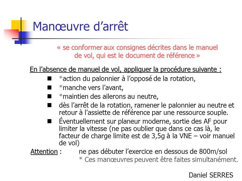 Manœuvre d'arrêt « se conformer aux consignes décrites dans le manuel de vol, qui est le document de référence »