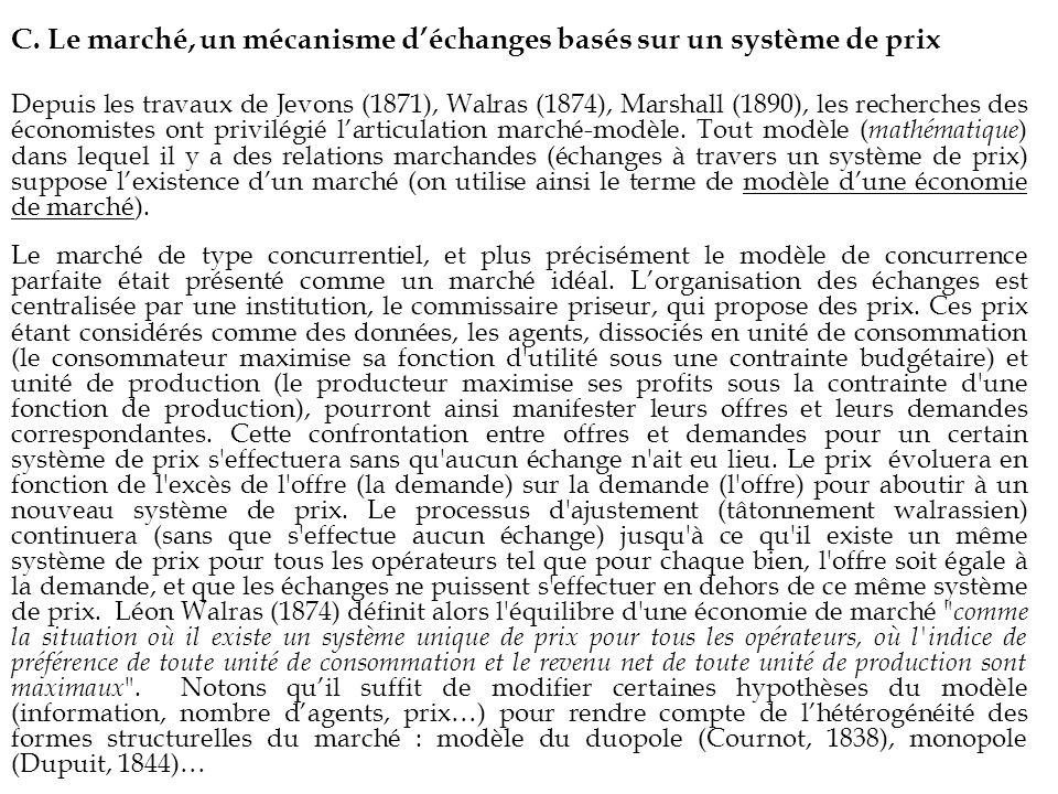 C. Le marché, un mécanisme d'échanges basés sur un système de prix