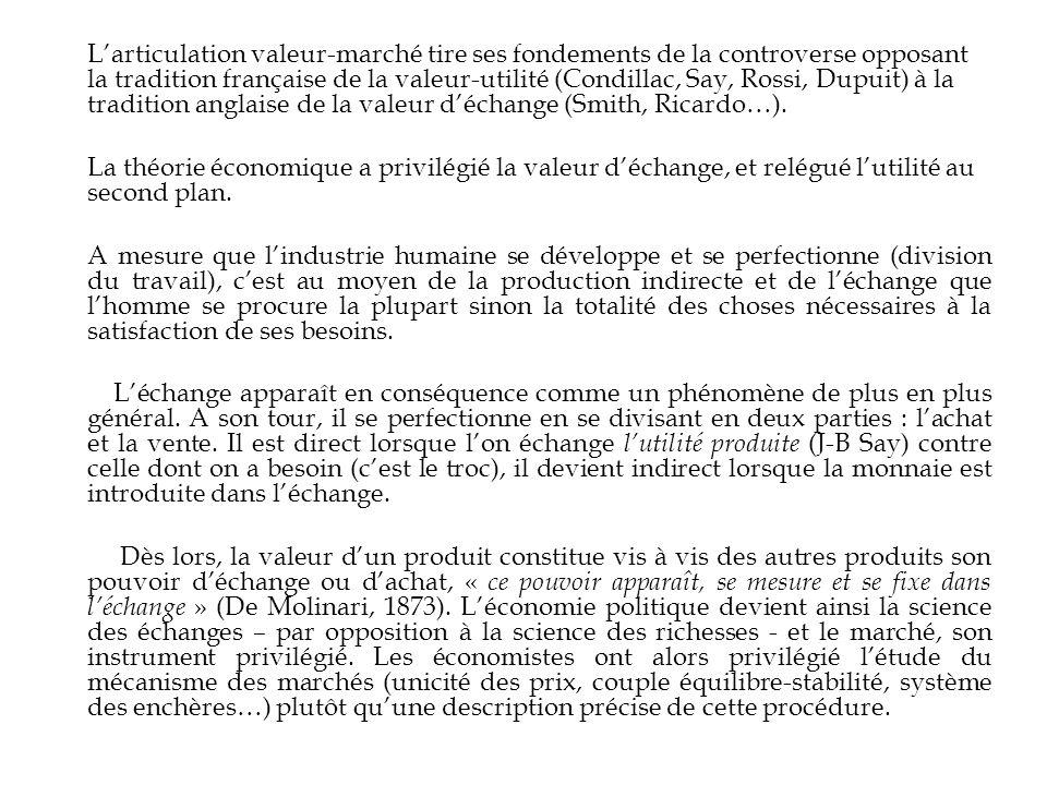 L'articulation valeur-marché tire ses fondements de la controverse opposant la tradition française de la valeur-utilité (Condillac, Say, Rossi, Dupuit) à la tradition anglaise de la valeur d'échange (Smith, Ricardo…).