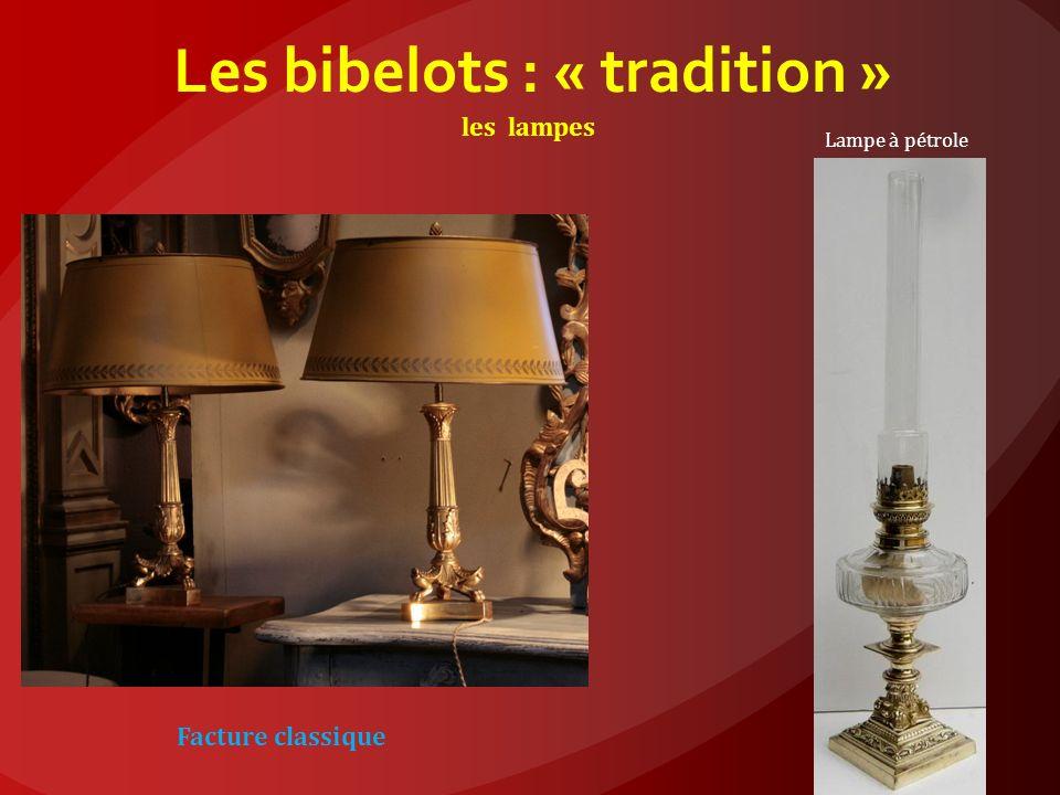 Les bibelots : « tradition »