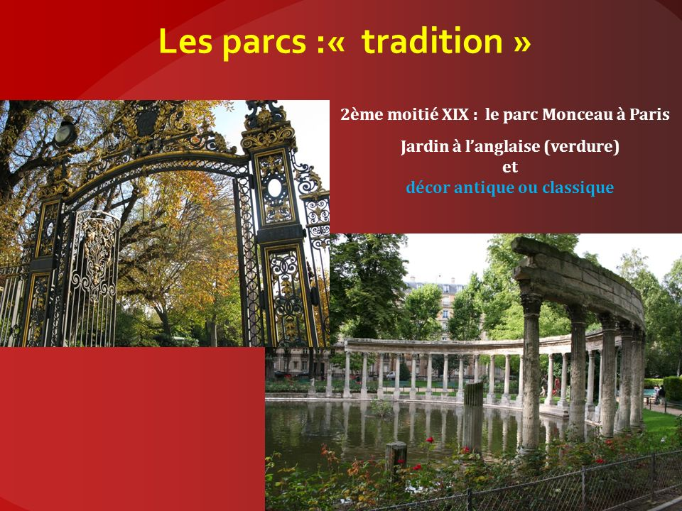 Les parcs :« tradition »