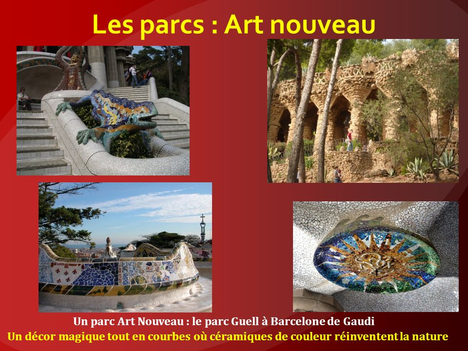 Un parc Art Nouveau : le parc Guell à Barcelone de Gaudi