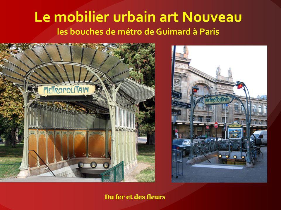 Le mobilier urbain art Nouveau les bouches de métro de Guimard à Paris
