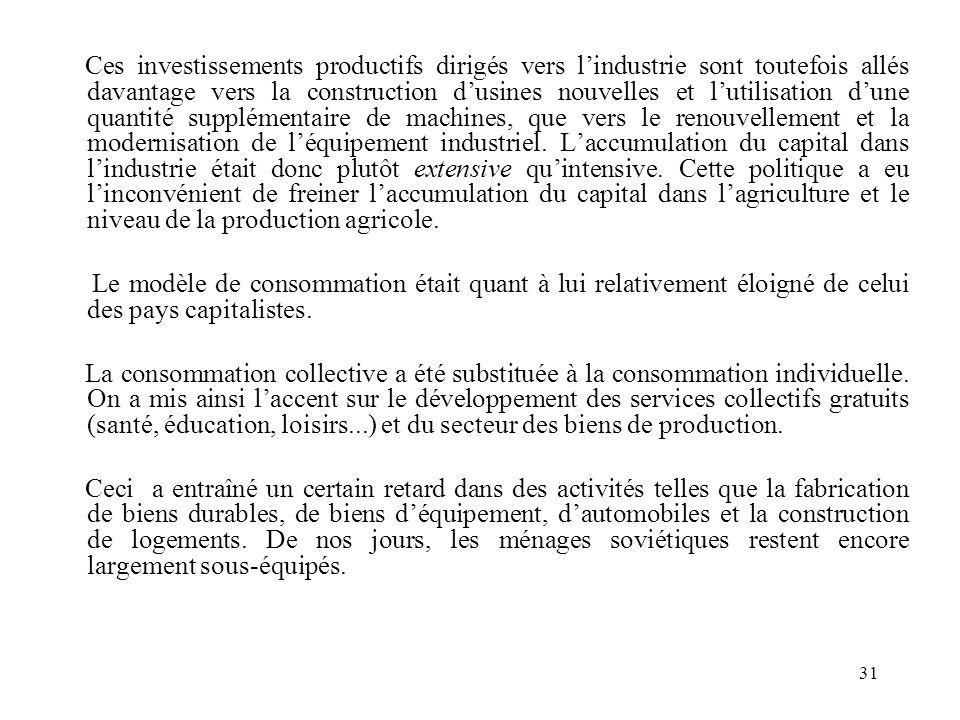 Ces investissements productifs dirigés vers l'industrie sont toutefois allés davantage vers la construction d'usines nouvelles et l'utilisation d'une quantité supplémentaire de machines, que vers le renouvellement et la modernisation de l'équipement industriel. L'accumulation du capital dans l'industrie était donc plutôt extensive qu'intensive. Cette politique a eu l'inconvénient de freiner l'accumulation du capital dans l'agriculture et le niveau de la production agricole.