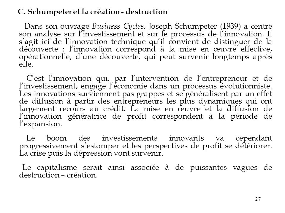C. Schumpeter et la création - destruction