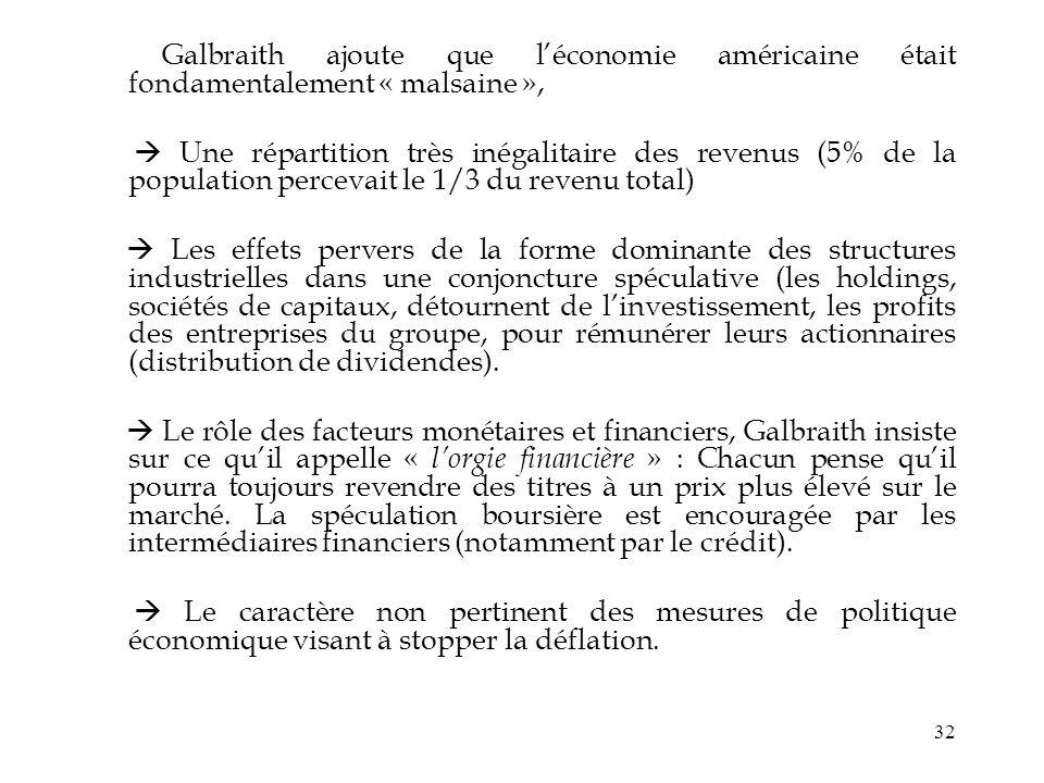 Galbraith ajoute que l'économie américaine était fondamentalement « malsaine »,