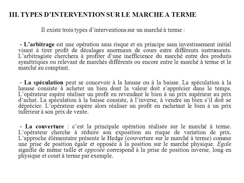 III. TYPES D'INTERVENTION SUR LE MARCHE A TERME
