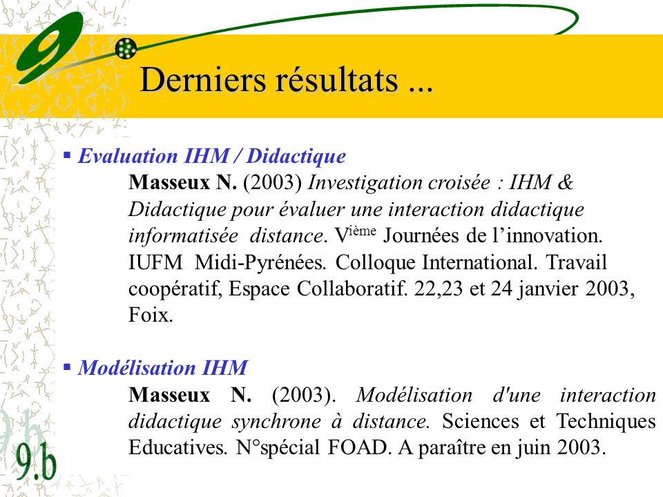 Derniers résultats ... 9 9.b Evaluation IHM / Didactique