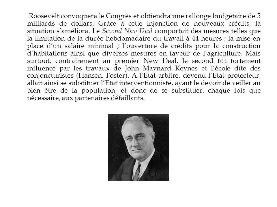Roosevelt convoquera le Congrès et obtiendra une rallonge budgétaire de 5 milliards de dollars.