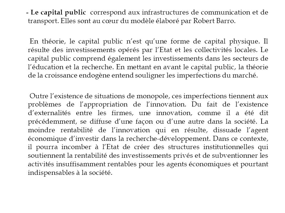 - Le capital public correspond aux infrastructures de communication et de transport.