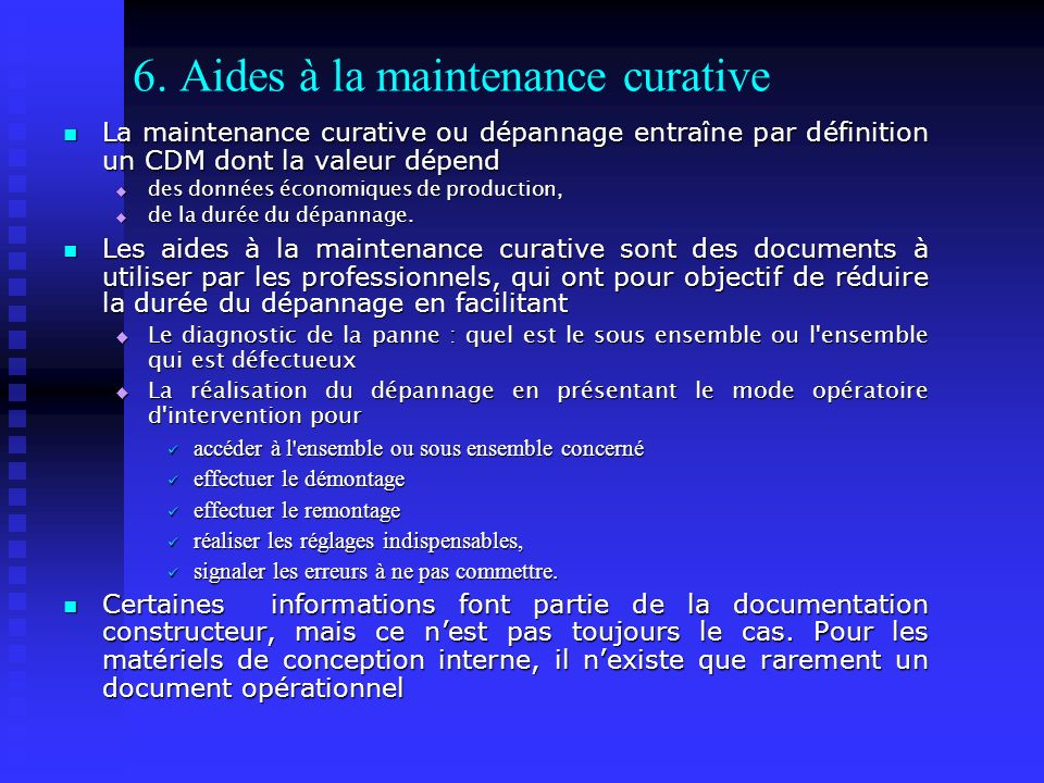 6. Aides à la maintenance curative