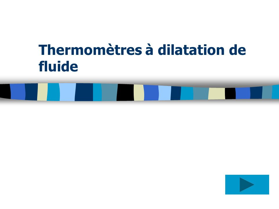 Thermomètres à dilatation de fluide