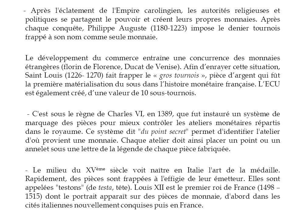 - Après l éclatement de l Empire carolingien, les autorités religieuses et politiques se partagent le pouvoir et créent leurs propres monnaies.