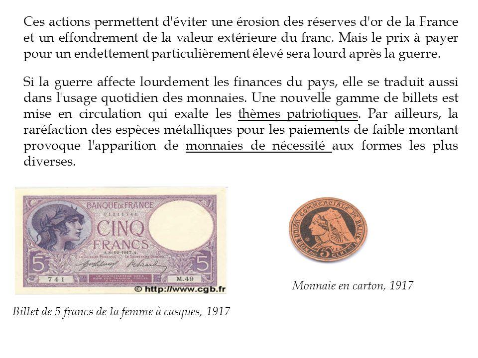 Ces actions permettent d éviter une érosion des réserves d or de la France et un effondrement de la valeur extérieure du franc. Mais le prix à payer pour un endettement particulièrement élevé sera lourd après la guerre.