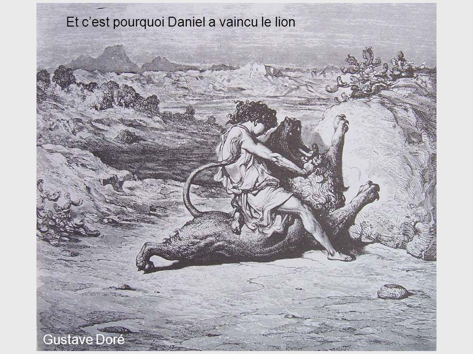 Et c'est pourquoi Daniel a vaincu le lion