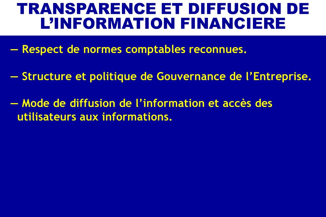 TRANSPARENCE ET DIFFUSION DE L'INFORMATION FINANCIERE