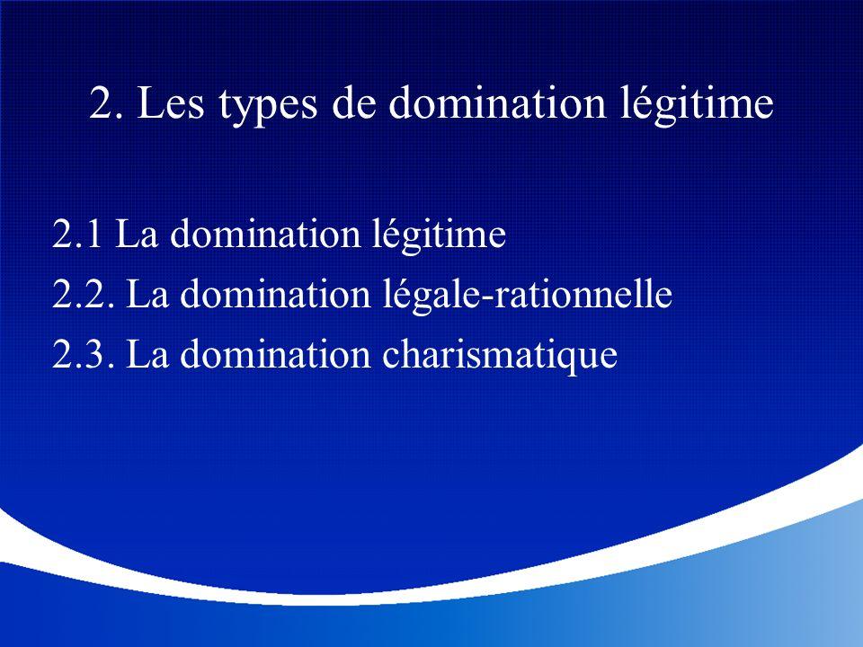 2. Les types de domination légitime