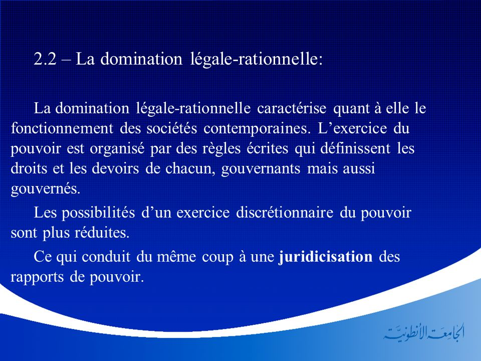 2.2 – La domination légale-rationnelle: