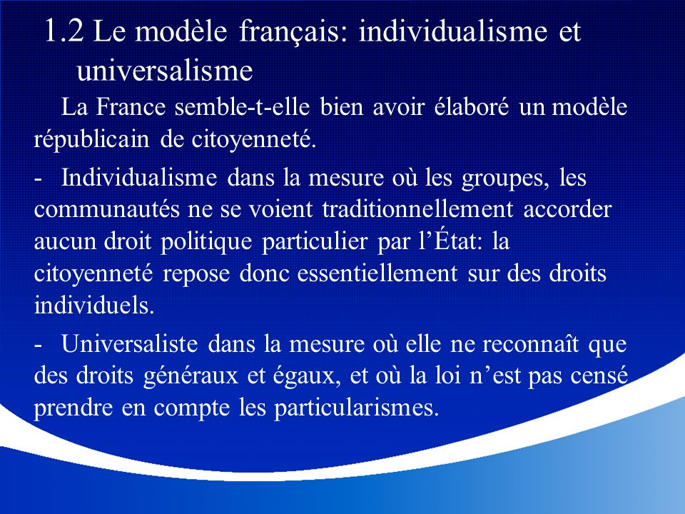 1.2 Le modèle français: individualisme et universalisme