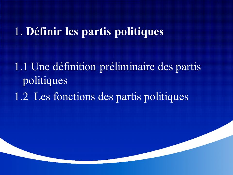 1. Définir les partis politiques