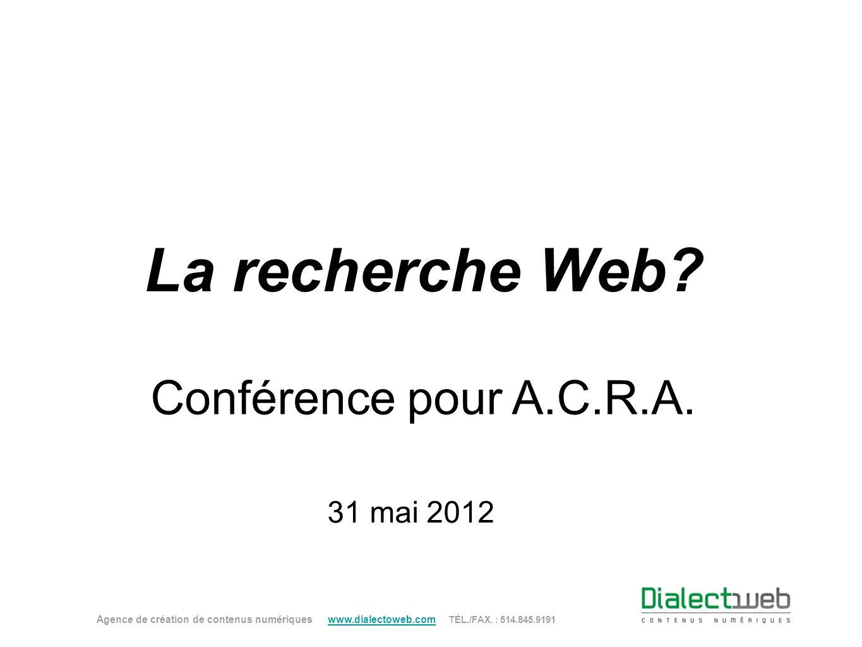 La recherche Web Conférence pour A.C.R.A. 31 mai 2012