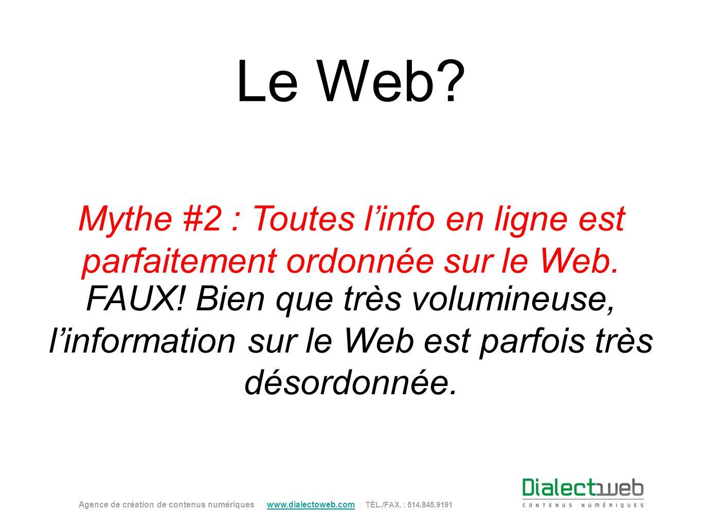 Le Web Mythe #2 : Toutes l'info en ligne est parfaitement ordonnée sur le Web.