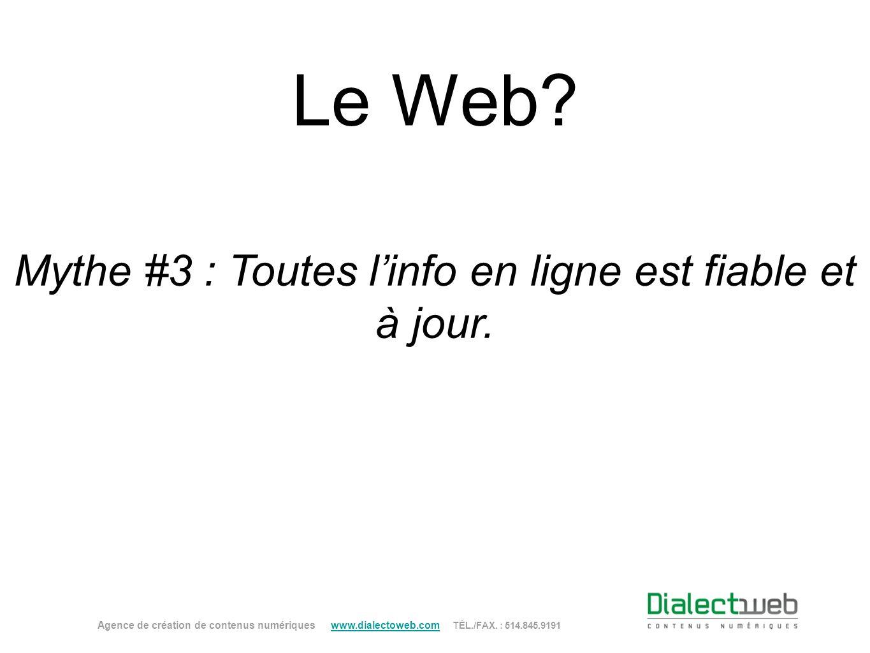 Mythe #3 : Toutes l'info en ligne est fiable et à jour.